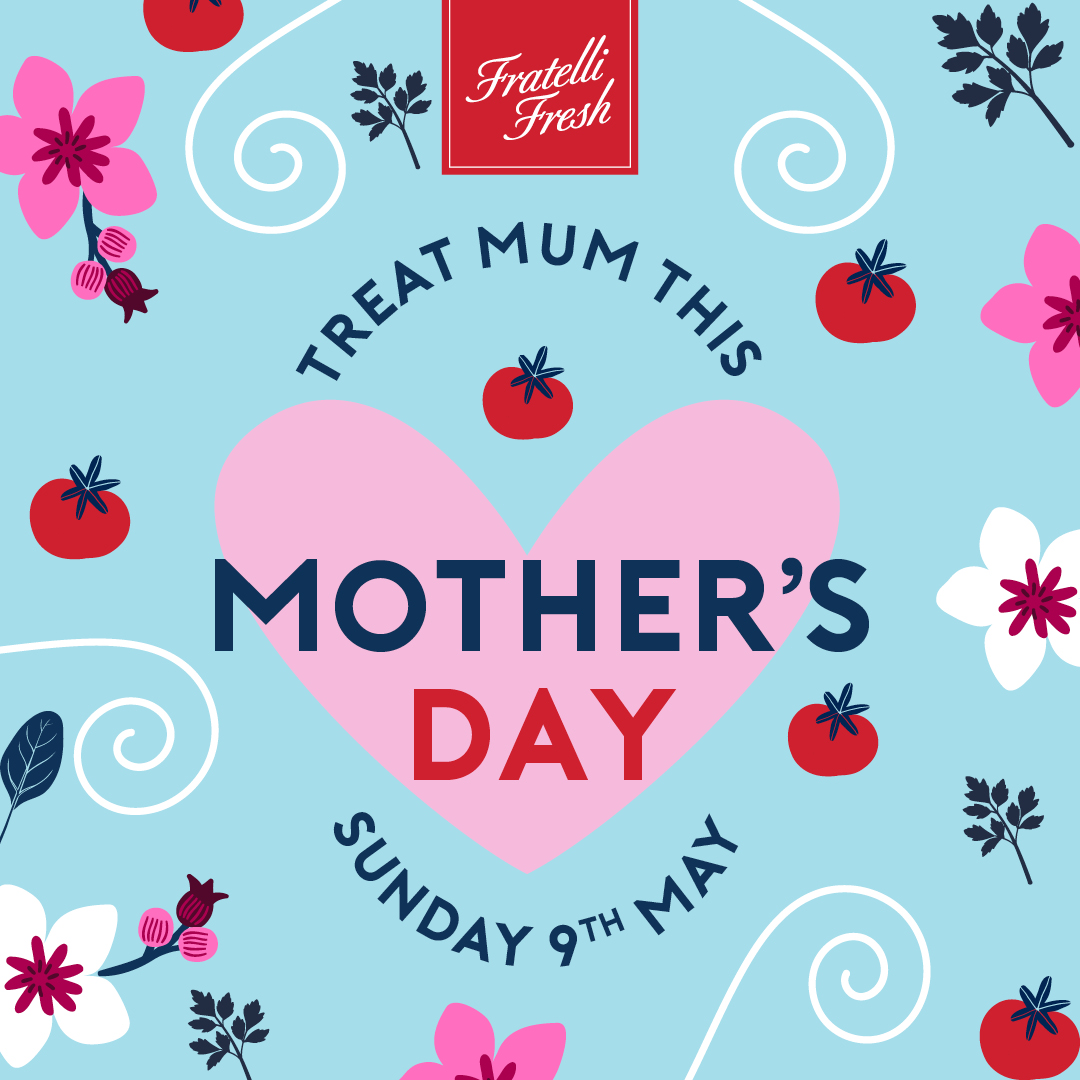 Mother's Day at Fratelli Fresh